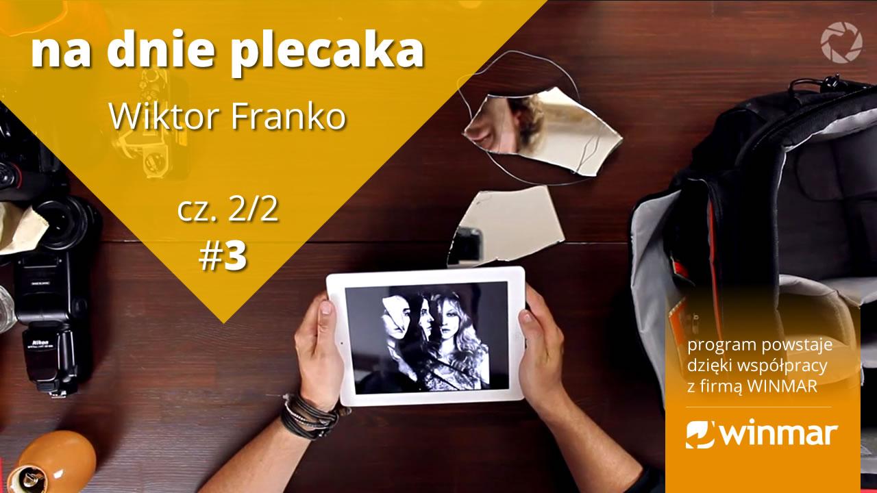 Na dnie plecaka – Wiktor Franko #3 cz. 2/2