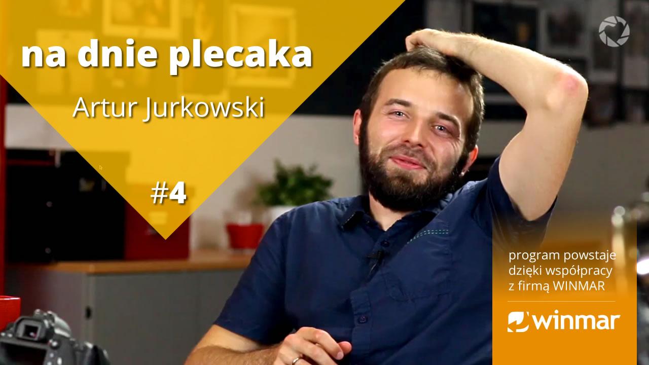 Na dnie plecaka – Artur Jurkowski #4
