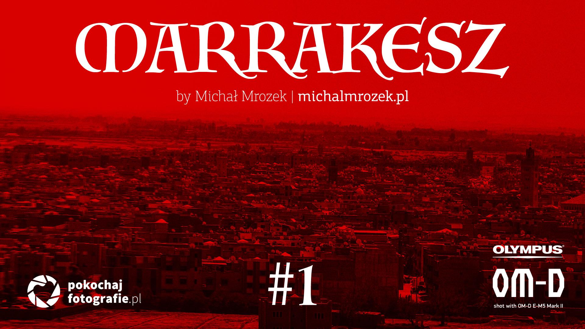 Marrakesz – miasto meczetów i anten satelitarnych #1