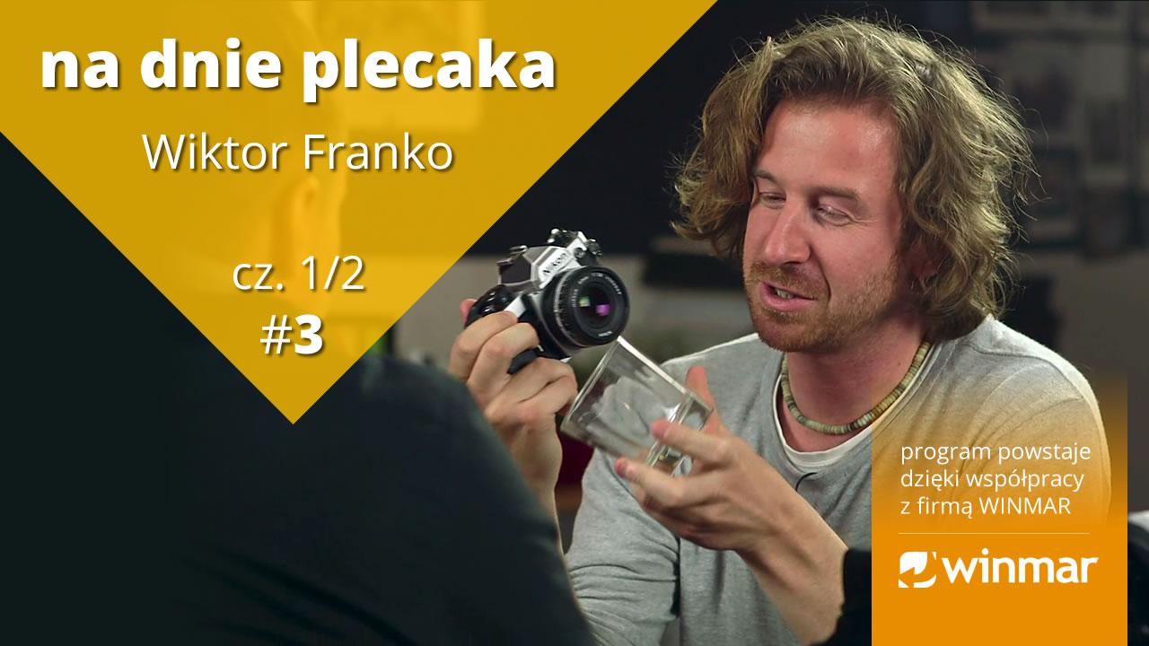 Na dnie plecaka – Wiktor Franko #3 cz. 1/2